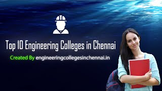Top 10 Colleges - Top 10 Engineering Colleges in Chennai