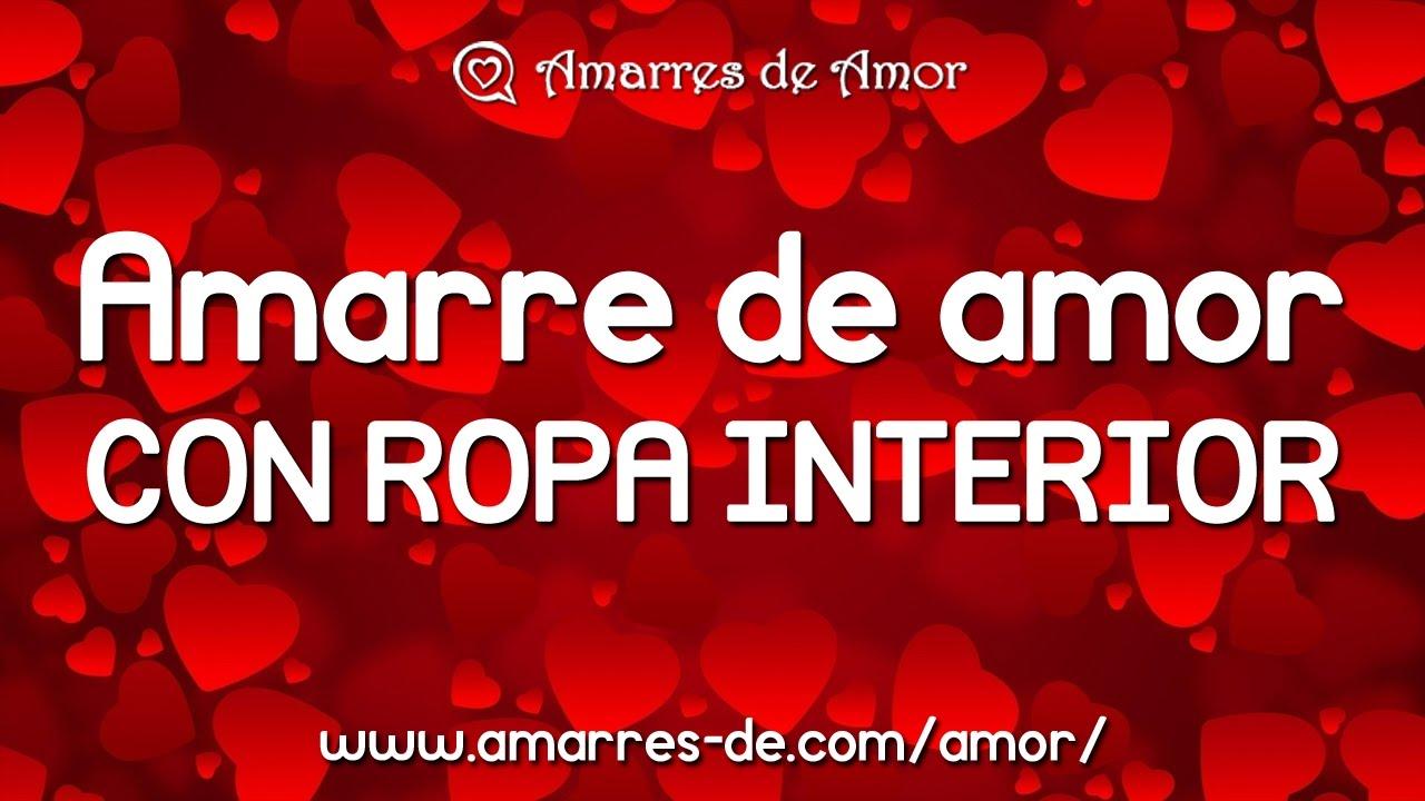 Amarre de Amor con Ropa Interior ¡NOVEDAD 2017! - YouTube b4b28565fd45