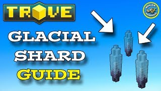 Trove - Glacial Shard Farming Guide