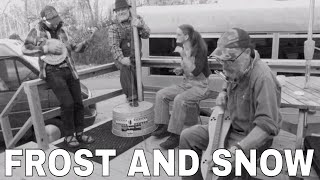Frost_&_Snow_(Mole_In_The_Ground)_Spoon_Lady_&_the_Tater_Boys_ft._Lyle_Rickards