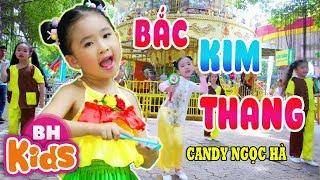 BẮC KIM THANG ♫ Bé Candy Ngọc Hà ♫ Nhạc Thiếu Nhi Vui Nhộn