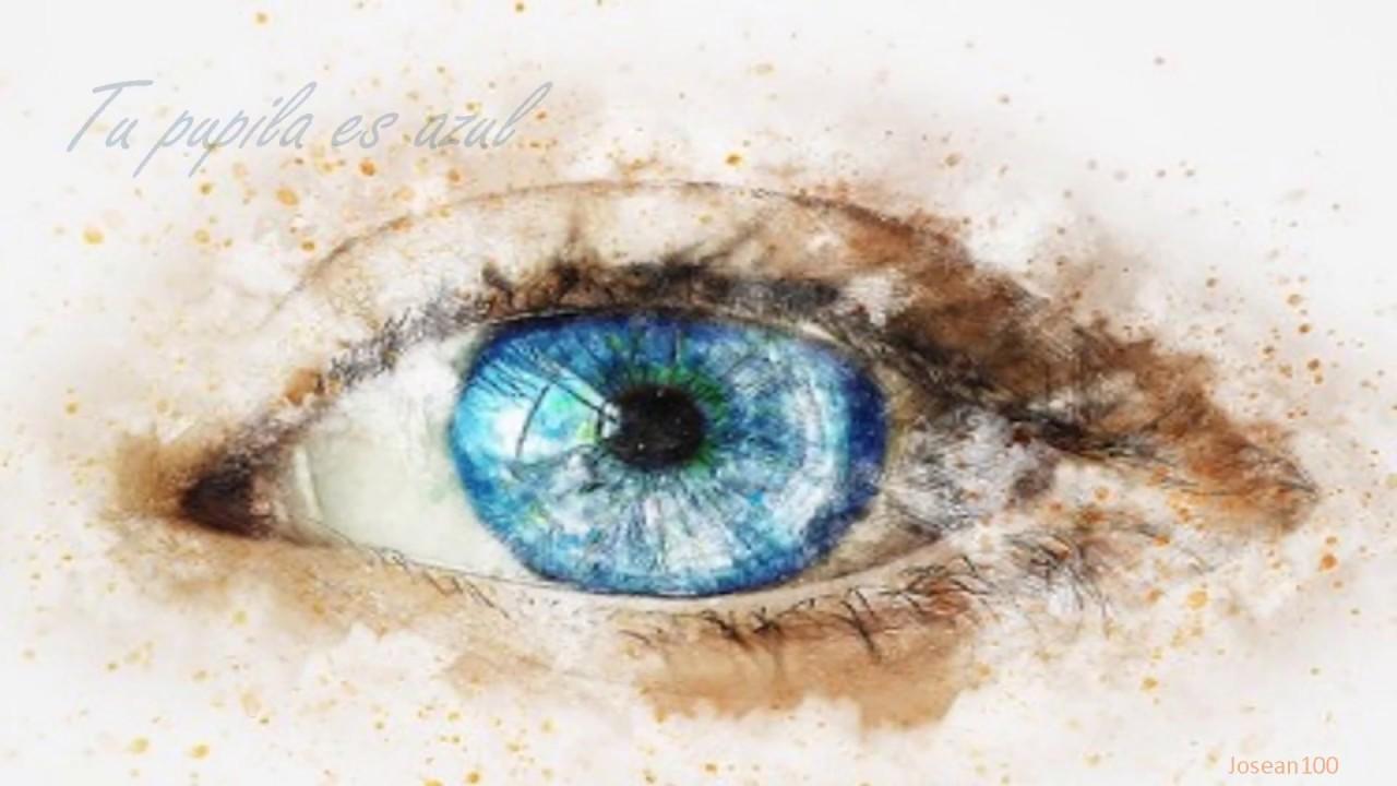 tu pupila es azul becquer un poema para declararse youtube