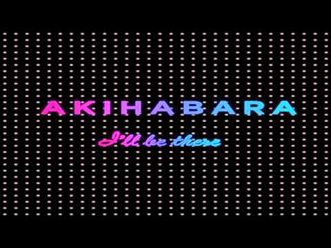Akihabara - I'll Be There