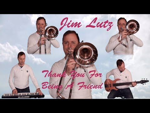 Thank You For Being A Friend - Jim Lutz - Funky trombone cover version