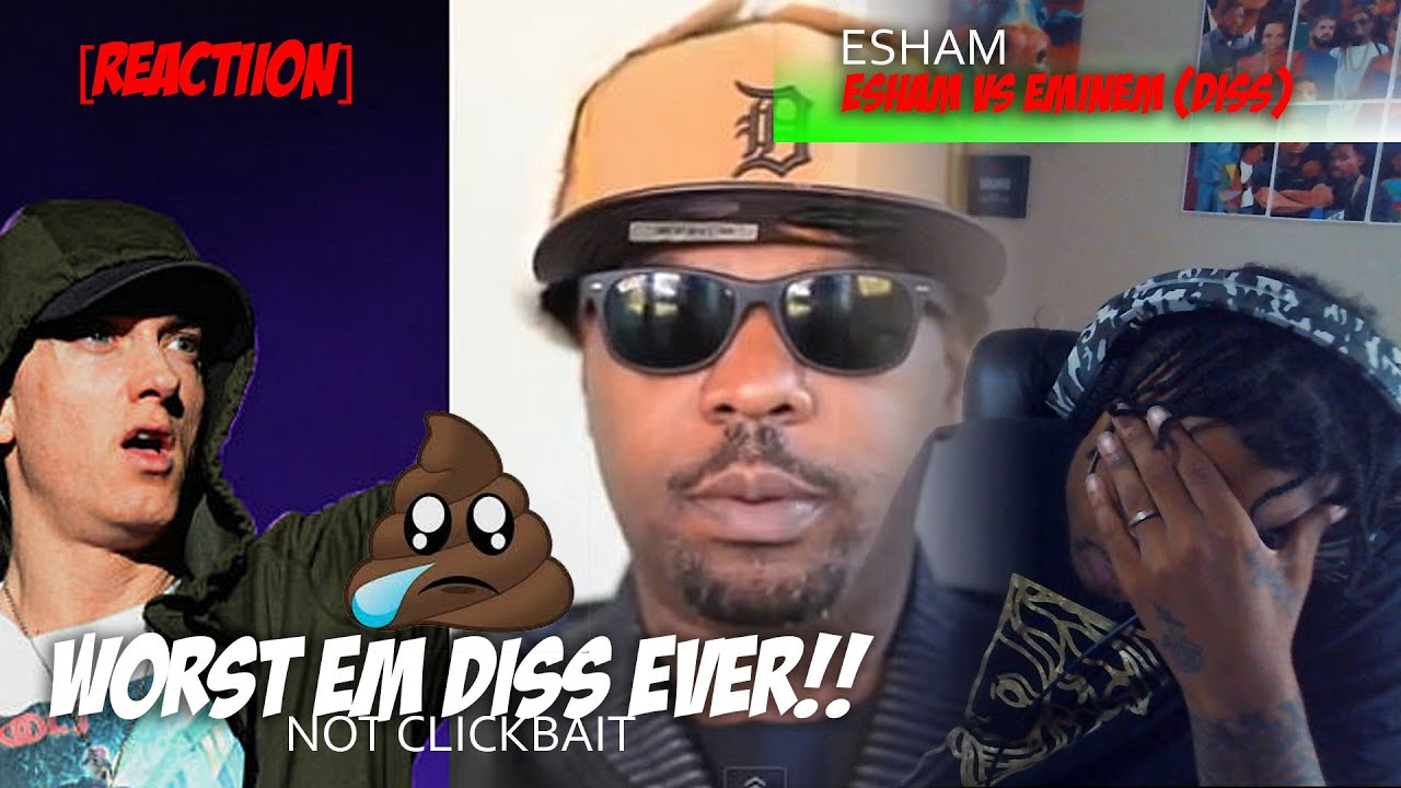WORST EMINEM DISS EVER | ESHAM VS EMINEM *Reaction*