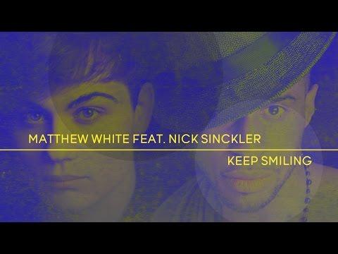 Mateusz Krautwurst Production – Keep smiling – Matthew White feat. Nick Sinckler. 2015/2016