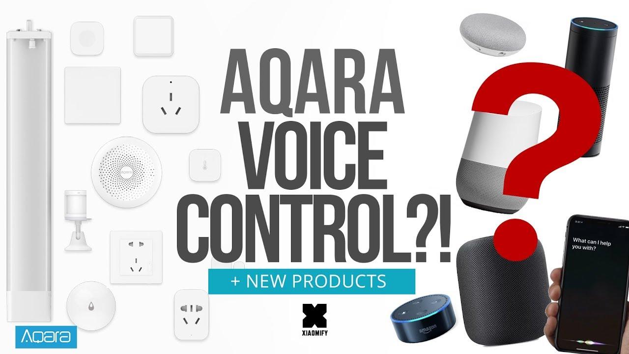 Aqara + Siri + Alexa + Google Home Voice control?! (+New products!)