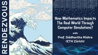 RENDEZVOUS | How math impacts the real world through computer simulations: Prof. Siddhartha Mishra