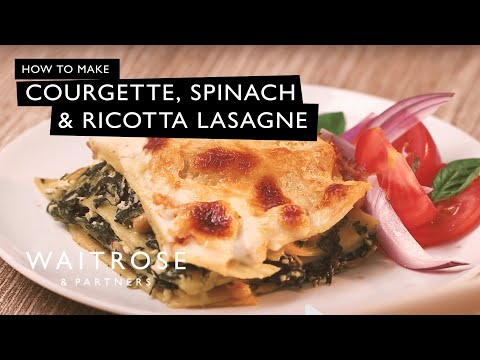 Make Courgette, Spinach And Ricotta Lasagne | Waitrose Pictures