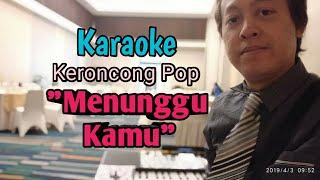 Karaoke Menunggu Kamu - Anji  (Keroncong Pop) nada wanita | Wisnu Himawan