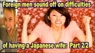 Why are Japanese Wives Such a Pain? - Part 2
