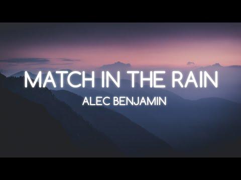 Match in the rain - alec Benjamin lyrics