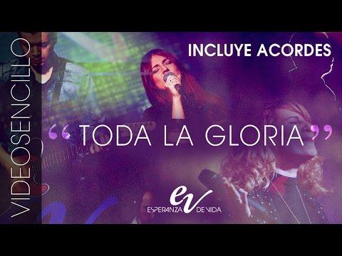 Esperanza de Vida — Toda la gloria — Video Sencillo