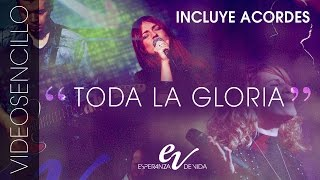 Esperanza de Vida — Toda la gloria — Video Sencillo thumbnail