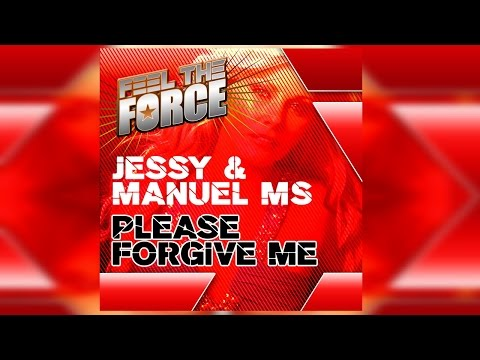 Jessy & Manuel MS - Please Forgive Me (Club Mix)