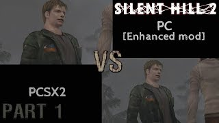 Silent Hill 2 Comparison Part 1 [PS2 vs PC Enhanced Mod]