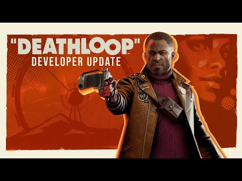 DEATHLOOP – Developer Update   QuakeCon at Home