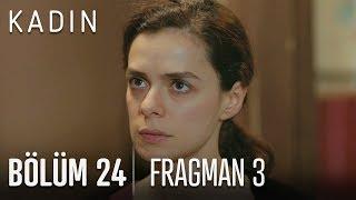 Kadın 24 bölüm fragman