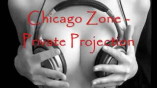 Chicago Zone - Private Projection