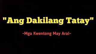 Ang Kwento ng Dakilang Tatay   Maikling Kwento   Mga Kwentong may Aral   KaagapagTv