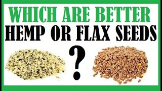 Which Are Better Hemp Seeds Or Flax Seeds? Dr Michael Greger