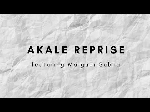 Akale Reprise by Malgudi Subha & Pravin Saivi