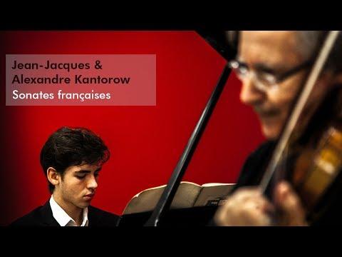 Sonates Françaises | Alexandre & Jean-Jacques Kantorow, sortie le 28 janvier 2014