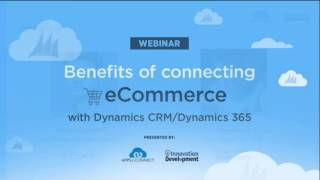 Benefits of Connecting eCommerce with Dynamics CRM / Dynamics 365 | APPSeCONNECT