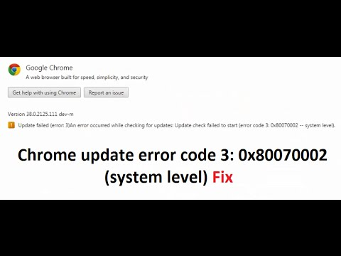 How to fix Chrome update failed error code: 3 (0x80070002) ---system level