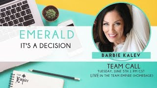 Team Empire Call with Barbie Kalev on making Emerald a Decision