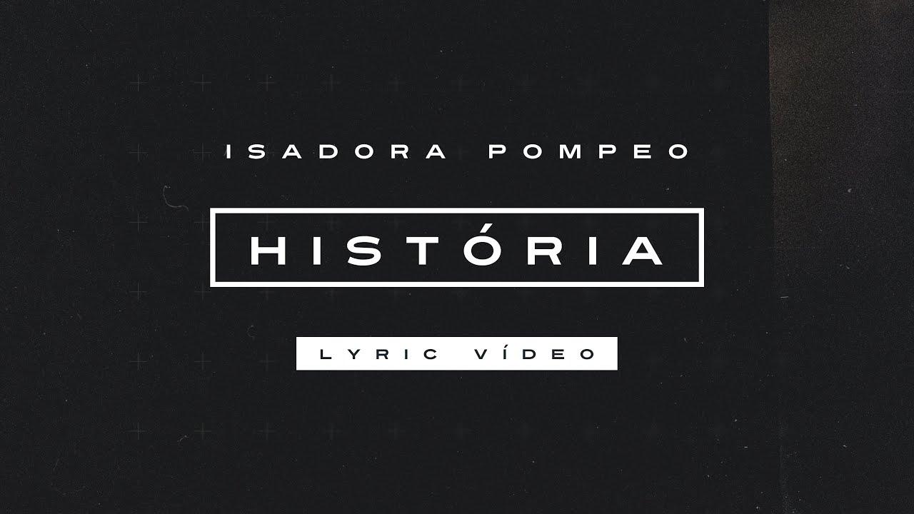 Isadora Pompeo - História (Lyric Video)