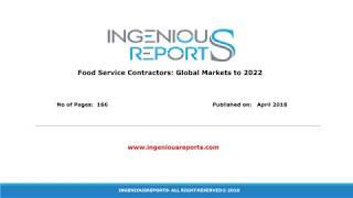 Global Food Service Contractors Reports 2022 Market Key Challenges, Market Development Analysis