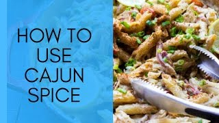 How To Use Cajun Spice