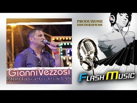 Gianni Vezzosi - Non lascero' mai lei NEW SINGLE ESTATE 2016