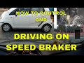DRIVING OVER SPEED BREAKER || TIPS || DESI DRIVING SCHOOL