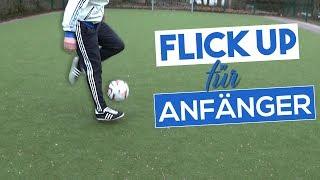 Der Flick Up den jeder können muss! - Fußball Trick für Anfänger