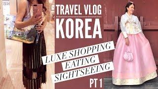 Travel Vlog: KOREA Pt 1 | Luxe Shopping LOUIS VUITTON, BALENCIAGA, BURBERRY,  Sightseeing & Eating