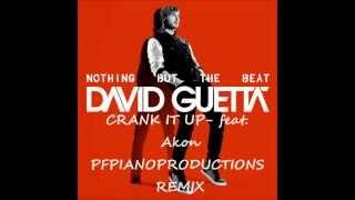 David Guetta ft. Akon - Crank It Up (PFPianoProductions Remix)