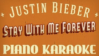 Justin Bieber - Stay With Me Forever (Piano Karaoke -1 Tone) 5 keys