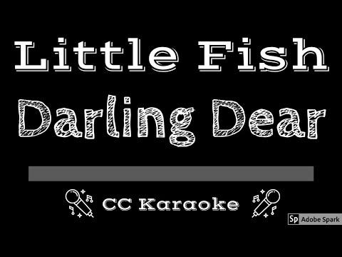Little Fish • Darling Dear (CC) [Karaoke Instrumental Lyrics]