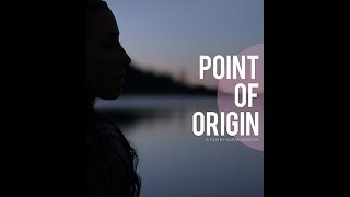 Trailer- Point of Origin - 2014-a short film by Sarah Morton