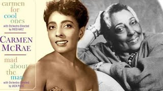 The Life and Sad Ending of Carmen McRae