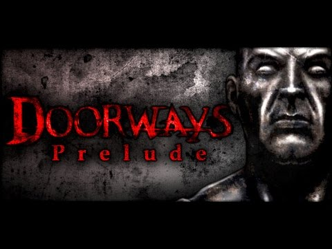 Doorways: Prelude--Part 1 |