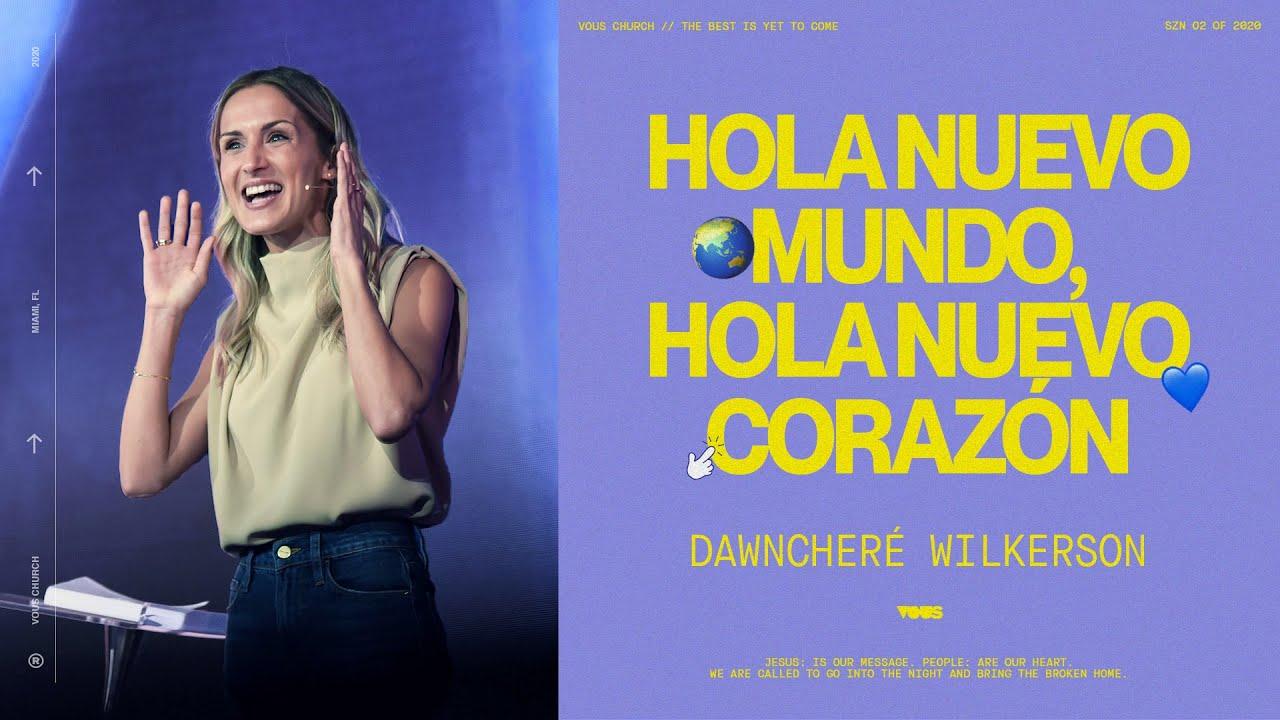 DawnCheré Wilkerson — Hola mundo nuevo, hola nuevo corazón