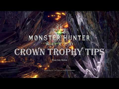 Monster Hunter World - Crown Hunting Trophy Tips And Guide