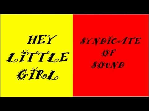 Hey Little Girl  Syndicate of Sound  with lyric