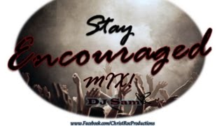 STAY ENCOURAGED MIX!! (MAMBO-MERENGUE-SALSA-HIPHOP-DANCE-POP)