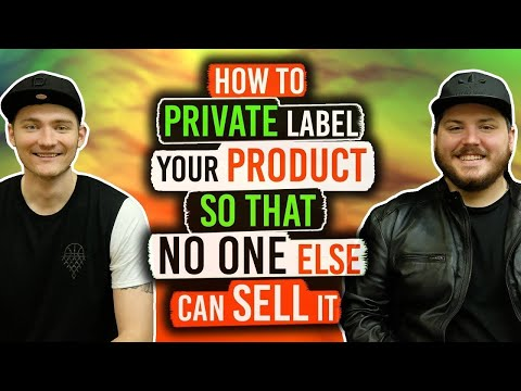 How to Private Label Your Amazon Product So No One Else Can Sell It (2018 FBA EDITION)