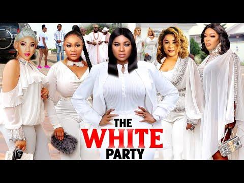 Download THE WHITE PARTY COMPLETE SEASON (NEW MOVIE) - UJU OKOLI /DESTINY ETIKO 2021 LATEST NIGERIAN MOVIE