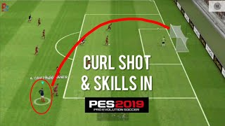 Testing Curl Shot & SKILLS in PES 2019 Android/Ios